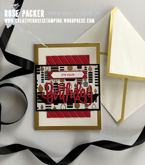 Rose Packer, Creative Roses, Stampin' Up!, Broadway Bound, Broadway Birthday, Happy Birthday Thinlit, Gold edged cards & envelopes